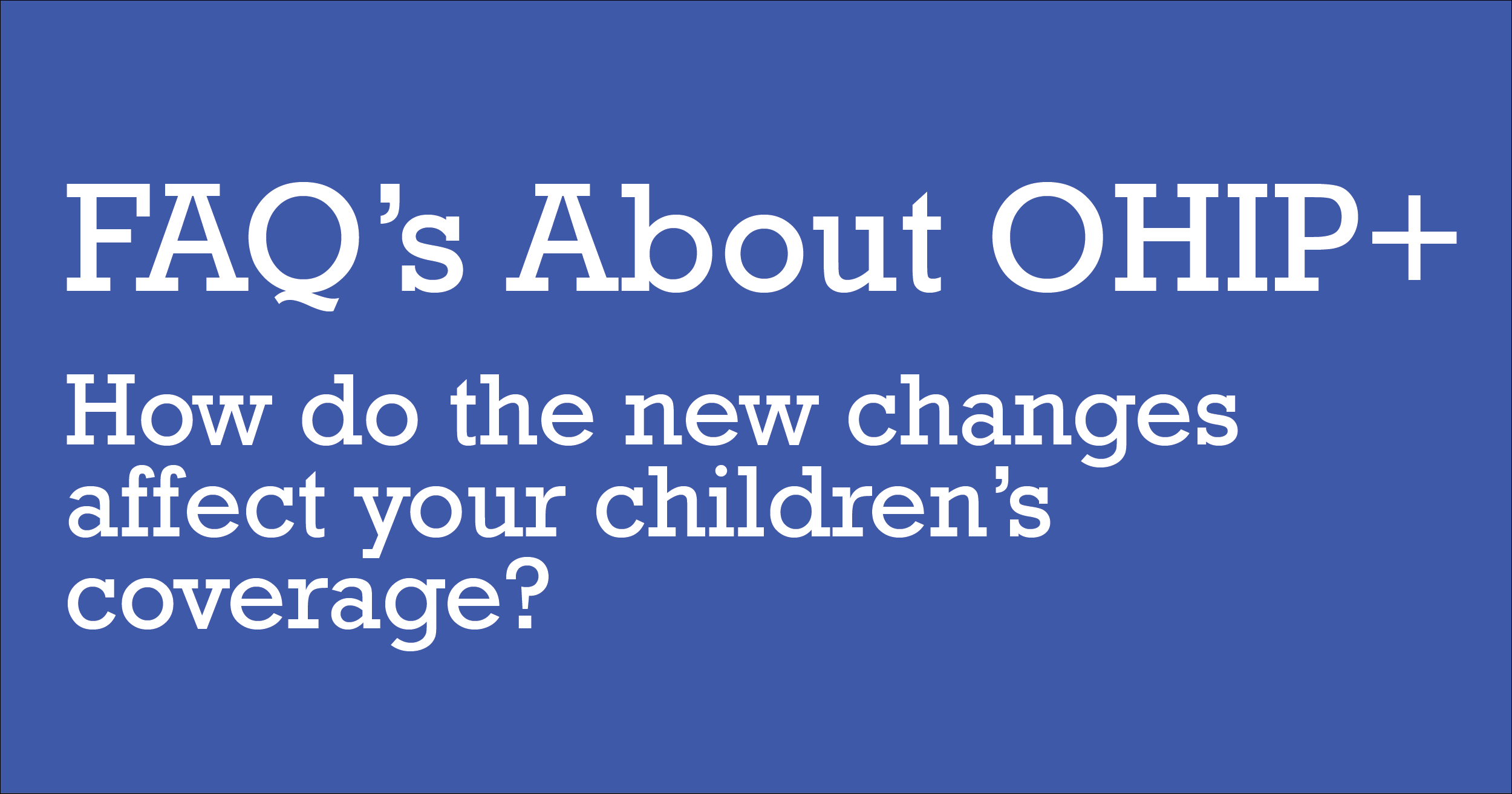 FAQs about OHIP+